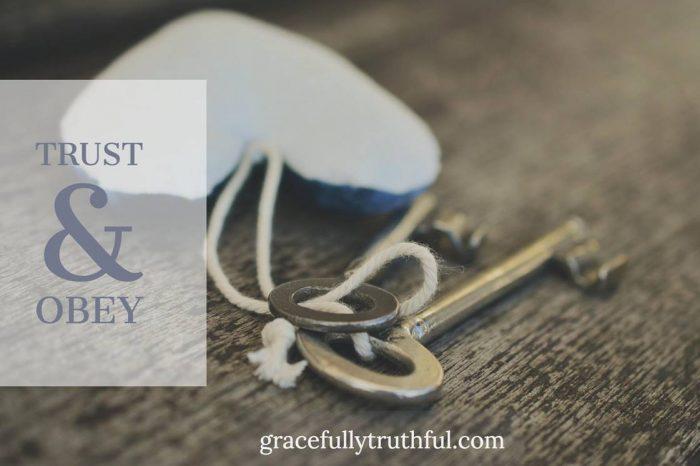 'Trust & Obey' - hằng duy tin cậy, vâng lời
